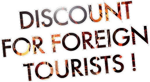 DISCOUNT FOR FOREIGN TOURISTS!