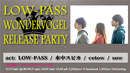 LOW-PASS WONDERVOGEL RELEASE PARTY *限定集客+配信