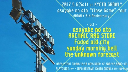【GROWLY 5th Anniversary!】asayake no ato『Close Game』tour